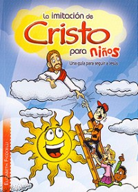 The Imitation of Christ for Children - Spanish Translation by Elizabeth Ficocelli
