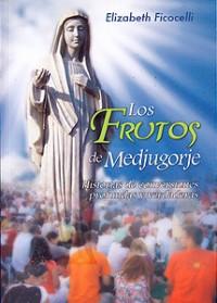 The Fruits of Medjugorje - Spanish Translation by Elizabeth Ficocelli