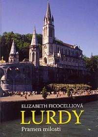 Lourdes: Font of Faith, Hope and Charity - Czechoslovakian Translation by Elizabeth Ficocelli