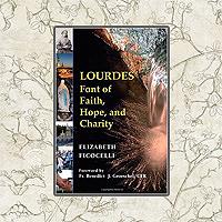 Lourdes: Font of Faith, Hope & Charity
